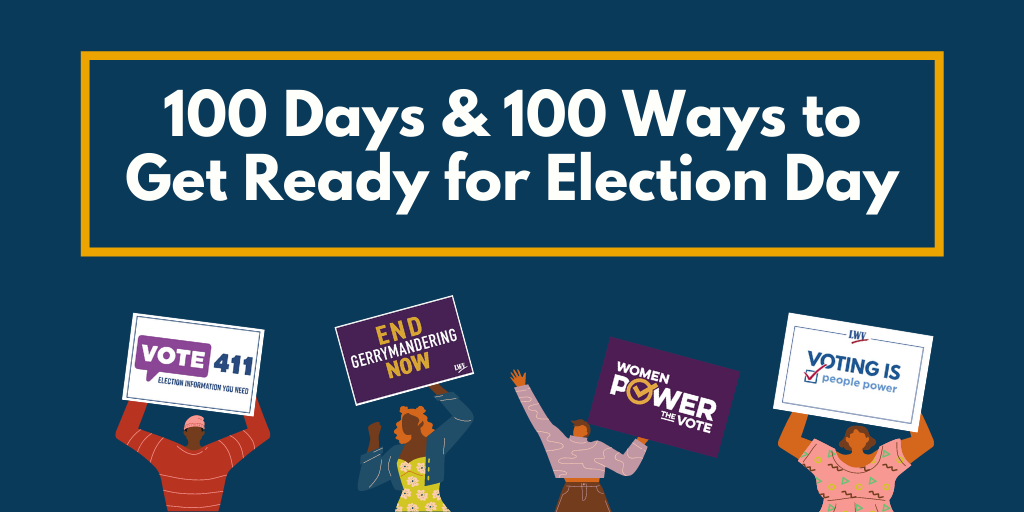 100 Days & 100 Ways to Get Ready for Election Day