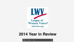 2014 League of Women Voters Year in Review