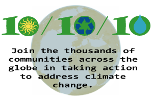 10/10/10 - Join thousands of communities across the globe in taking action to  address climate change.